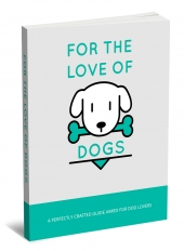 For The Love Of Dogs Private Label Rights