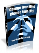 Change Your Mind Change Your Life! Private Label Rights
