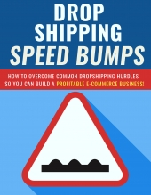 Dropshipping Speed Bumps Private Label Rights