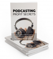 Podcasting Profit Secrets Private Label Rights