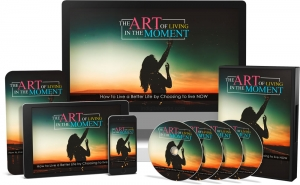 The Art of Living In The Moment Video Upgrade - Private Label Rights