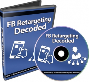 Facebook Retargeting Decoded Private Label Rights