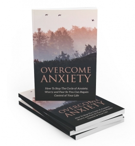 Overcome Anxiety - Private Label Rights