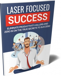 Laser Focused Success - Private Label Rights