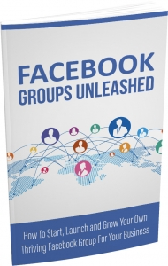 Facebook Groups Unleashed - Private Label Rights