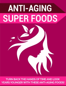 Anti-Aging Super Foods - Private Label Rights