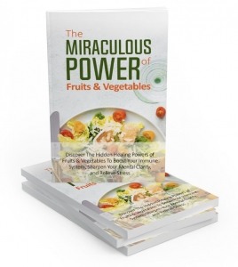 The Miraculous Power Of Fruit and Vegetables - Private Label Rights