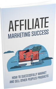 Affiliate Marketing Success - Private Label Rights
