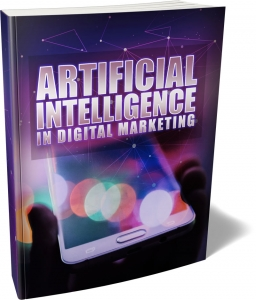 Artificial Intelligence In Digital Marketing - Private Label Rights