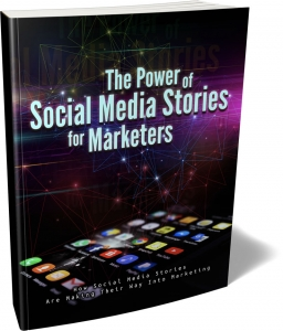 The Power of Social Media Stories for Marketers - Private Label Rights