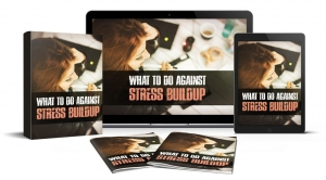 What To Do Against Stress Buildup - Private Label Rights