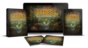 Everything You Need To Know About Stress Management - Private Label Rights