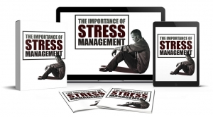 The Importance Of Stress Management - Private Label Rights