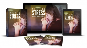 What Is Stress And How We Can Avoid It - Private Label Rights