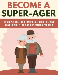 Become A Super-Ager - Private Label Rights