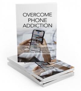 Overcome Phone Addiction - Private Label Rights