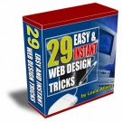29 Easy & Instant Web Design Tricks : Volume 1 Private Label Rights