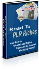 Road to PLR Riches Private Label Rights