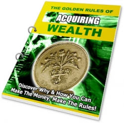 The Golden Rules of Acquiring Wealth