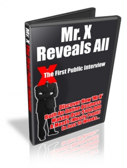 Mr. X Reveals All - First Ever Interview