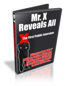 Mr. X Reveals All - First Ever Interview Private Label Rights