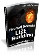 Fireball Secrets to List Building Private Label Rights