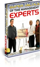 Super Tactics of Time Management Experts Private Label Rights
