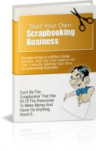 Start Your Own Scrapbooking Business Private Label Rights