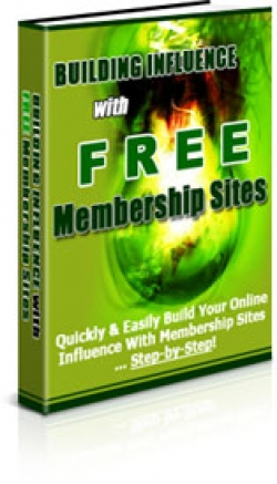 Building Influence With Free Membership Sites