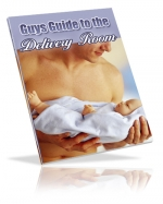 Guy's Guide to the Delivery Room Private Label Rights