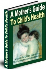 A Mothers Guide To Childs Health Private Label Rights