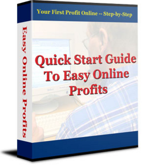 Quick Start Guide To Easy Online Profits