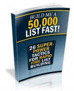 Build Me A 50,000 List Fast! Private Label Rights