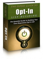 The Expert Guide To Opt-In List Building Private Label Rights