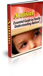 Autism - Essential Guide to Finally Understanding Autism! Private Label Rights