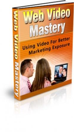 Web Video Mastery