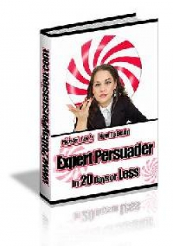How to be an Expert Persuader [Chapter 4]
