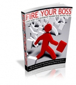 Fire Your Boss And Join The Internet Marketing Revolution! Private Label Rights