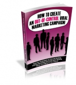 How To Create An Out-of-Control Viral Marketing Campaign! Private Label Rights