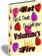 Hot Tips & Treats To Light Your Valentines Fire Private Label Rights