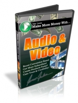 Making More Money With Audio & Video