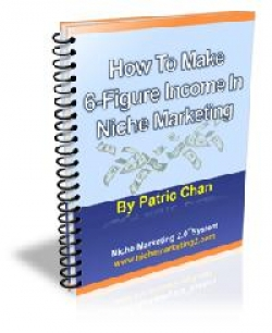 How To Make 6-Figure Income In Niche Marketing