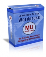 Learn How To Use Wordpress MU (Multi User) Private Label Rights