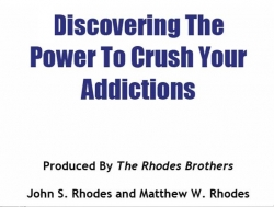 Discovering The Power To Crush Your Addictions