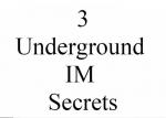 3 Underground IM Secrets Private Label Rights