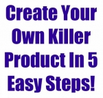Create Your Own Killer Product In 5 Easy Steps! Private Label Rights