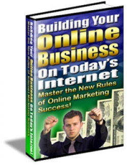 Building Your Online Business On Today\'s Internet