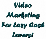 Video Marketing For Lazy Cash Lovers! Private Label Rights