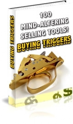 100 Mind-Altering Selling Tools! Buying Triggers