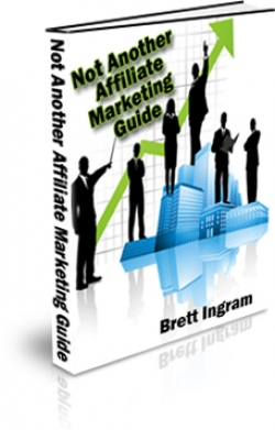 Not Another Affiliate Marketing Guide